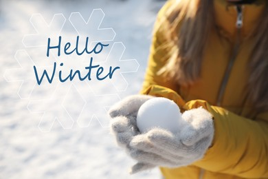 Hello Winter. Woman holding snowball outdoors on sunny day, closeup