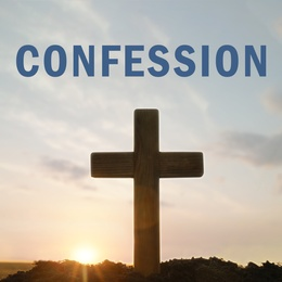 Word Confession near silhouette of Christian cross outdoors at sunrise