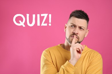 Thoughtful man and word QUIZ on pink background
